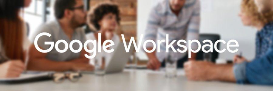 Google Workspace la suite dans les idées !