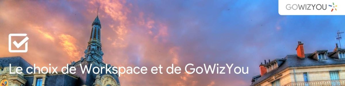 Le choix de Workspace et de GoWizYou