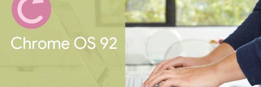 Chrome OS Update : Nouveautés de la version 92