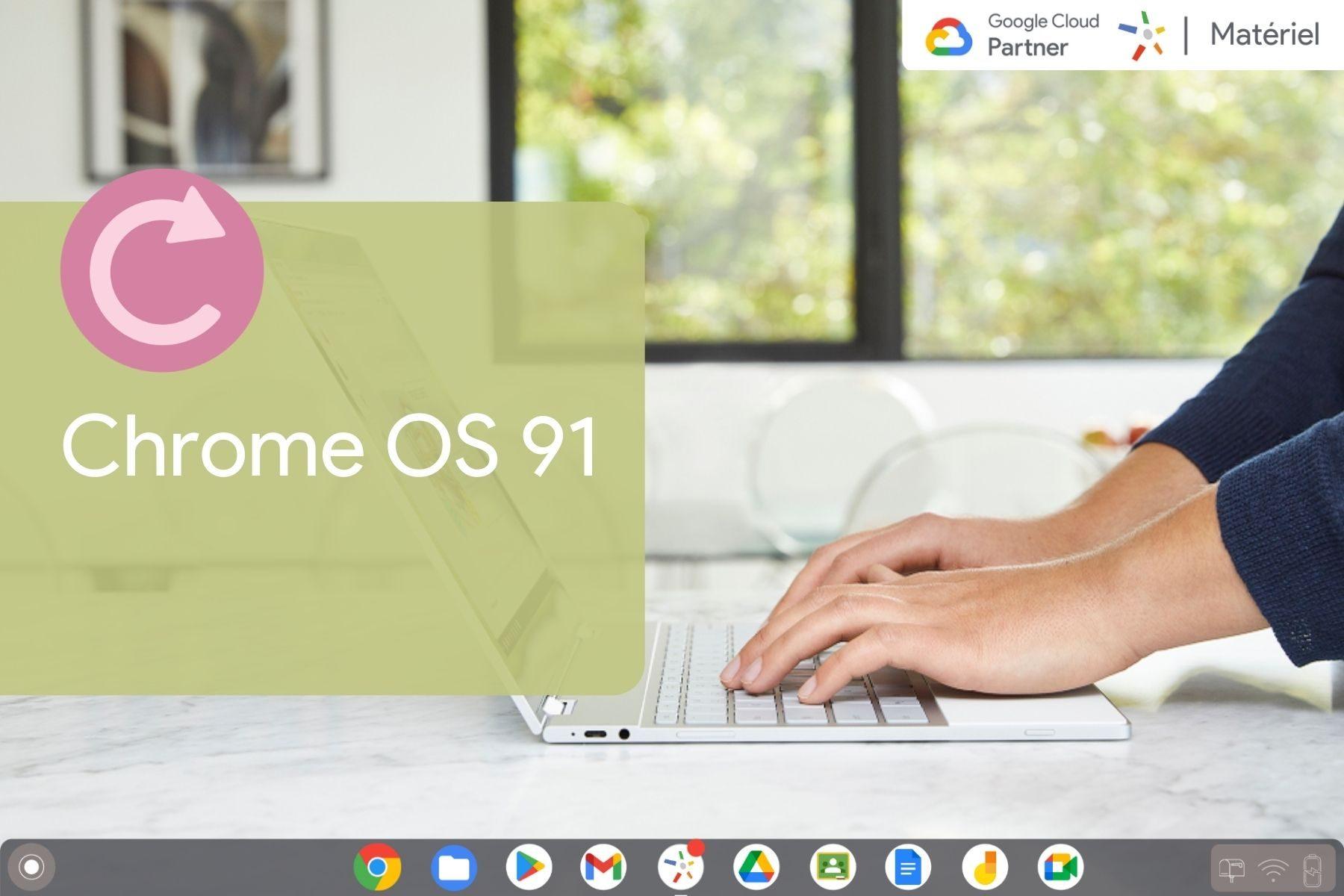 Nouveautés de Chrome OS 91